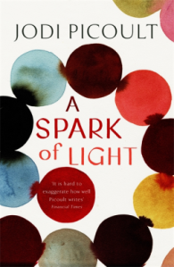 Book Cover of A Spark of Light by Jodi Picoult